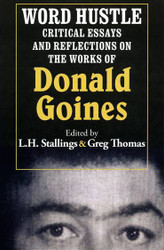 Half Price Word Hustle: Critical Essays and Reflections on the Works of Donald Goines - L.H. Stallings, Greg Thomas (Eds.)