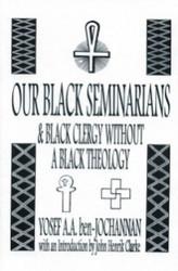 Half Price Our Black Seminarians and Black Clergy Without a Black Theology - Yosef ben-Jochannan
