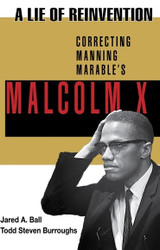 Half Price A Lie of Reinvention: Correcting Manning Marable's Malcolm X - J.Ball and T. Burroughs