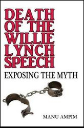 Half Price Death of the Willie Lynch Speech - Manu Ampim