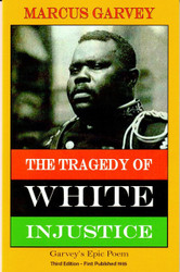 Half Price The Tragedy of White Injustice - Marcus Garvey