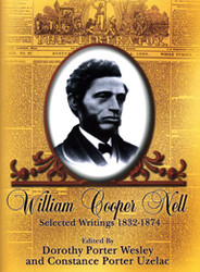 Half Price William Cooper Nell: Selected Writings 1832-1874 - Ed. Dorothy Porter Wesley and Constance Porter Uzelac