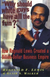 Half Price - Why Should White Guys Have All the Fun? - Reginald F. Lewis and Blair Walker