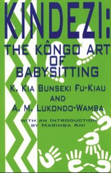 Half Price - Kindezi: The Kongo Art of Babysitting - K. Kia Bunseki Fu-Kiau and A.M. Lukondo-Wamba