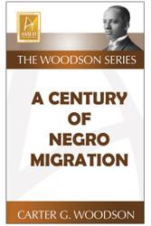 A Century of Negro Migration - Carter G. Woodson