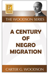 A Century of Negro Migration - Carter G. Woodson
