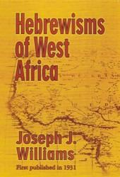 Half Price Hebrewisms of West Africa - Joseph J. Williams