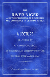 Front cover:  The River Niger and the Progress of Discovery and Commerce in Central Africa
