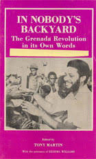 In Nobody's Backyard: The Grenada Revolution in its Own Words Volume II: Facing the World  - Ed. Tony Martin