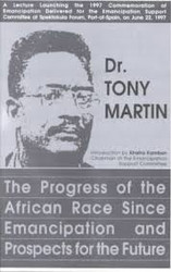 The Progress of the African Race Since Emancipation & Prospects for the Future - Tony Martin