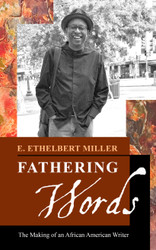 Fathering Words: The Making of an African American Writer - E. Ethelbert Miller