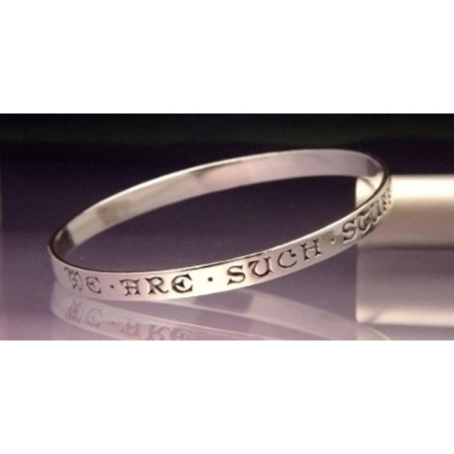 We Are Such Stuff Sterling Silver Bangle - Inspirational Jewelry Photo