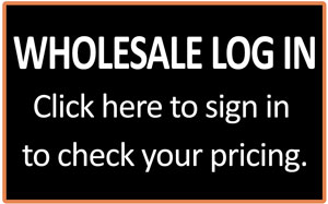 Wholesale Log In - Click to Sign In to check yout pricing.