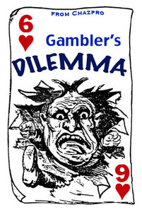 Gambler's Dilemma