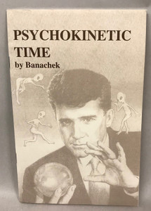 Psychokinetic Time, Banachek