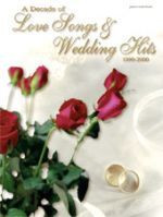 A Decade of Love Songs & Wedding Hits 1990-2000