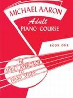 Michael Aaron Piano Course: Adult Piano Course, Book 1