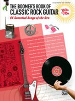 The Boomer's Book of Classic Rock Guitar: '60s - '70s