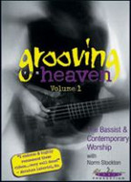 Grooving for Heaven Volume 1: The Bassist & Contemporary Worship