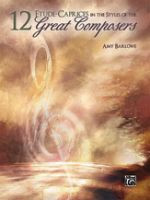 12 Etude , Caprices in the Styles of the Great Composers