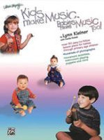 Kids Make Music, Babies Make Music, Too! Teacher's Guide