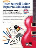 Teach Yourself Guitar Repair & Maintenance