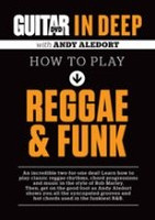 Guitar World In Deep: How to Play Reggae & Funk DVD