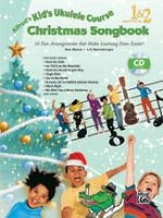 Alfred's Kid's Ukulele Course: Christmas Songbook 1 & 2