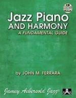 Jazz Piano and Harmony - A Fundamental Guide