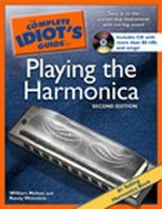 The Complete Idiot's Guide to Playing the Harmonica, 2nd Edi