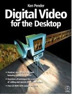 Digital Video for the Desktop