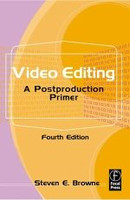 Video Editing, A Postproduction Primer, Fourth Edition