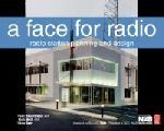 A Face For Radio - A Guide to Facility Planning and Design