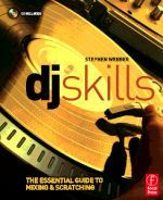 DJ Skills - The essential guide to Mixing and Scratching