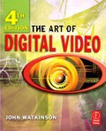 The Art of Digital Video, Fourth Edition