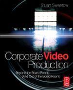Corporate Video Production Beyond the Board Room