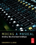 Mixing a Musical - Broadway Theatrical Sound Techniques