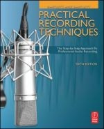 Practical Recording Techniques, 6th Edition