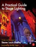 A Practical Guide to Stage Lighting, Third Edition