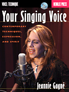 Your Singing Voice - Contemporary Techniques, Expression, and Spirit