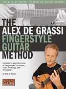 The Alex De Grassi Fingerstyle Guitar Method
