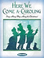 Here We Come A-Caroling - Piano/Vocal/Guitar