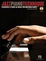 Jazz Piano Technique - Exercises, Etudes & Ideas for Building Chops