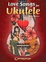 Love Songs for Ukulele