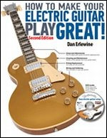 How to Make Your Electric Guitar Play Great! Second Edition