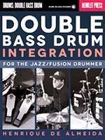 Double Bass Drum Integration For the Jazz/Fusion Drummer