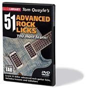 Tom Quayle's 51 Advanced Rock Licks You Must Learn! DVD