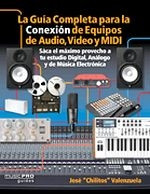 The Complete Guide to Connecting Audio, Video, and MIDI Equipment HL11931