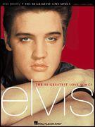 Elvis Presley -- The 50 Greatest Love Songs