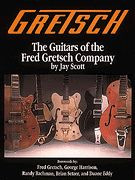 The Guitars of the Fred Gretsch Company
